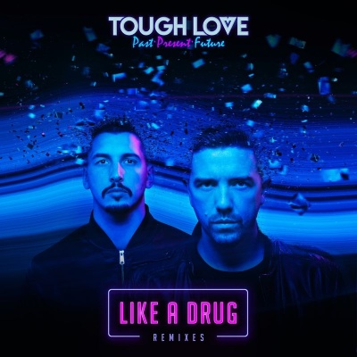Tough Love - Like A Drug (Remixes)