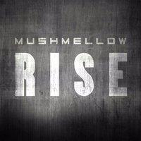 Mushmellow - Rise
