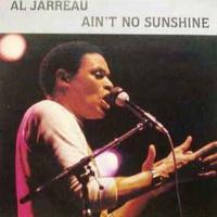 - Ain't No Sunshine