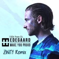 - Make You Proud (Zinity Remix)