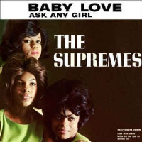 The Supremes - Baby Love / Ask Any Girl