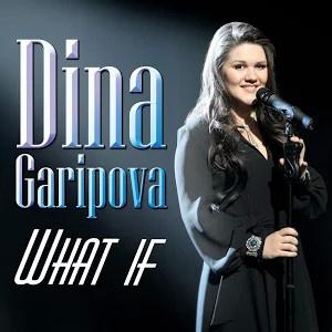 Дина Гарипова - What If