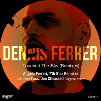- Touched The Sky (Angelo Ferreri Remix)