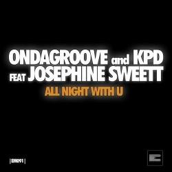 KPD, Ondagroove - All Night With U (Original Mix)