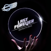 - Last Forever (Destructo Remix)