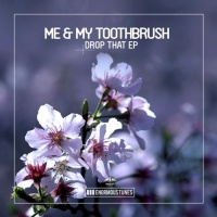 Me & My Toothbrush - Drop That