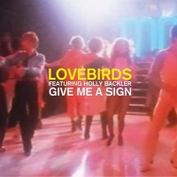 Lovebirds - Give Me A Sign