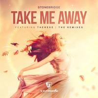 Take Me Away (StoneBridge & Damien Hall 2018 Mix)