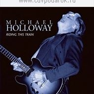 Michael Holloway - Ridin This Train
