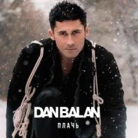 Dan Balan - Плачь
