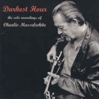 Charlie Musselwhite - My Road Lies In Darkness