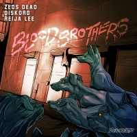Zeds Dead - Blood Brothers