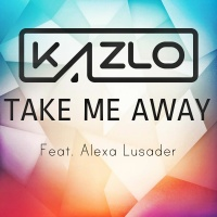 Kazlo - Take Me Away