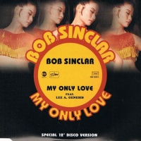 Bob Sinclar - My Only Love