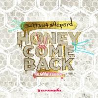 Sultan & Ned Shepard - Honey Come Back