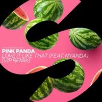 Pink Panda - Love It Like That (VIP Remix)