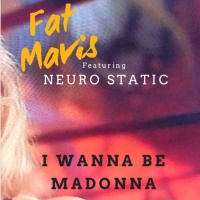 Neuro Static - I Wanna Be Madonna (Fat Mavis Remix)