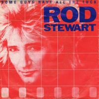 Rod Stewart - Some Guys Have All The Luck