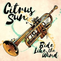 Citrus Sun - Ride Like The Wind