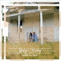 Joey + Rory - Made to Last