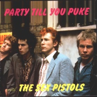 Sex Pistols - Party Till You Puke (Demos) (Album)