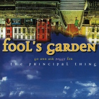 Fool's Garden - Go And Ask Peggy For The Principal Thing