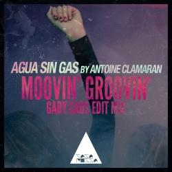 Antoine Clamaran - Moovin' Groovin' (Gary Caos Edit Mix)