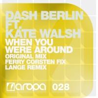 Dash Berlin - When you were around