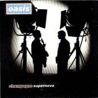 Oasis - Champagne Supernova