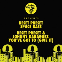 Reset Preset - You've Got To (Give It)