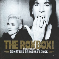 The RoxBox! (A Collection Of Roxette's Greatest Songs)