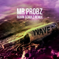 Mr. Probz - Waves - Robin Schulz Remix