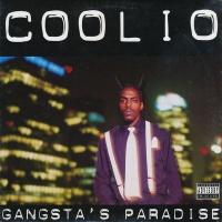 - Gangsta's Paradise