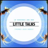 Little Talks (Thomas Jack Remix)