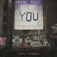 Axwell Λ Ingrosso - Thinking About You