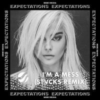 I'm A Mess (STVCKS Remix)