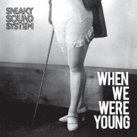 Sneaky Sound System - When We Were Young