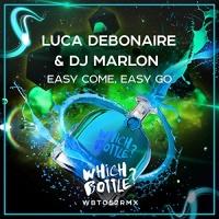 Luca Debonaire - Easy Come, Easy Go