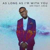 Omi feat. CMC$ - As Long As I'm With You