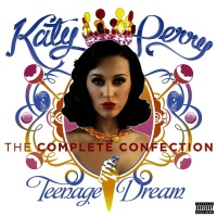 Katy Perry - Teenage Dream: The Complete Confection