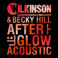 Wilkinson - Afterglow (Acoustic Version)