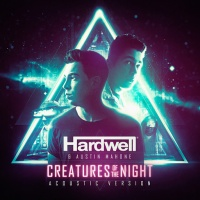 Hardwell & Austin Mahone - Creatures Of The Night (Acoustic Version)