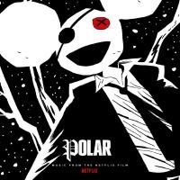 Polar (Music Frome The Netflix Film)
