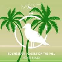 Ed Sheeran - Castle On The Hill (Mowe Remix) - Single