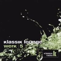 Klassik Lounge, Werk 5