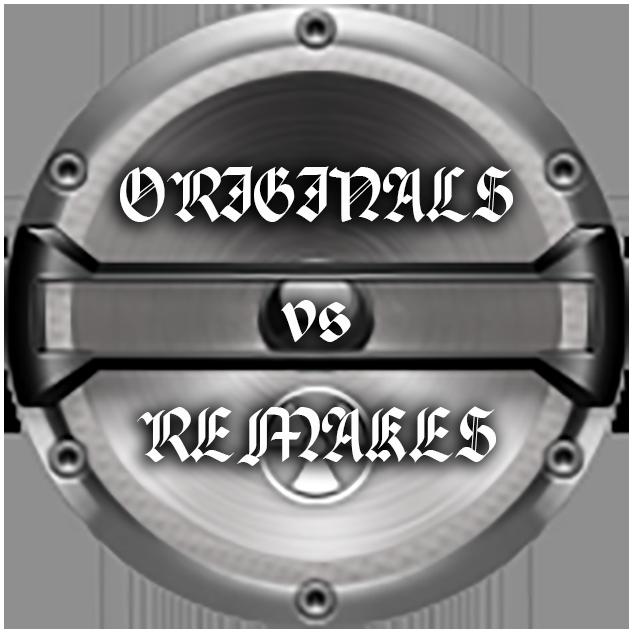 Originals vs Remakes