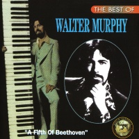 The Best Of Walter Murphy A Fifth Of Beethoven
