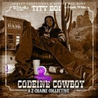 Codeine Cowboy (A 2 Chainz Collective)