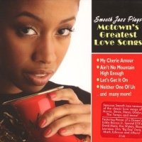 Smooth Jazz Plays Motown's Greatest Love Songs