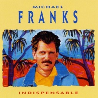 Indispensable: The Best of Michael Franks